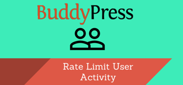 BuddyPress Rate Limit User Activity