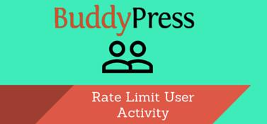 BuddyPress Rate Limit User Activity