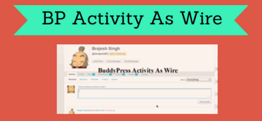 BuddyPress Activity As Wire