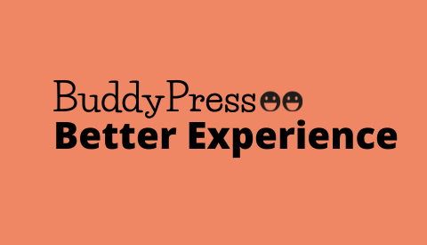 BuddyPress Better Experience